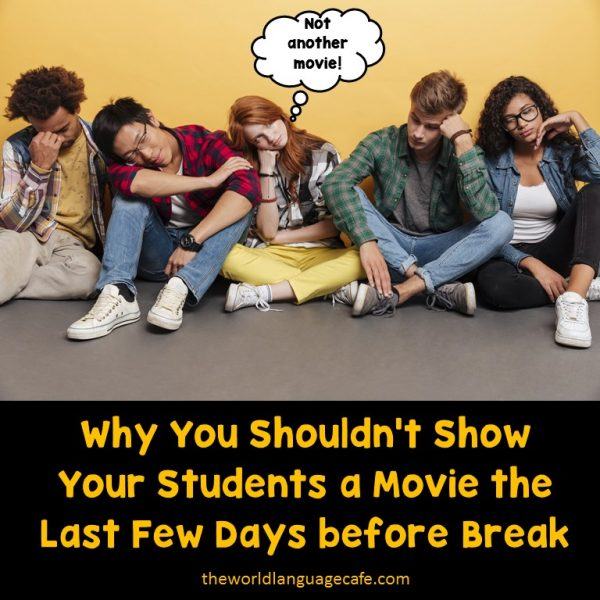 Don't do it! Try a different French or Spanish activity instead of showing a movie - World Language Cafe