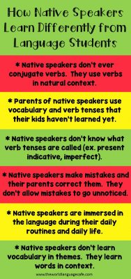 Why native speakers learn differently than language students.