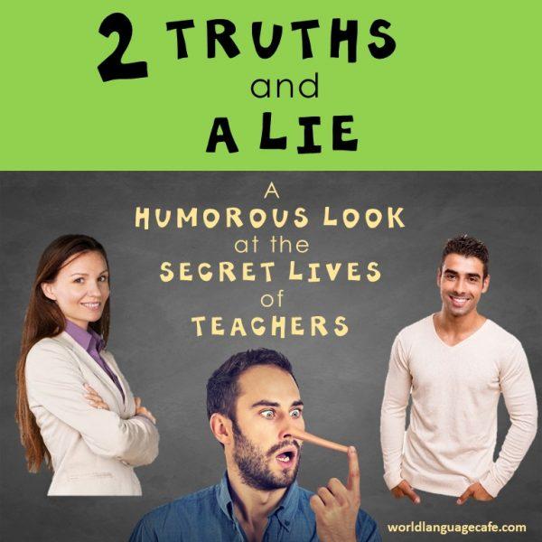 A sneak peek at the secret lives of teachers, 2 truths and a lie
