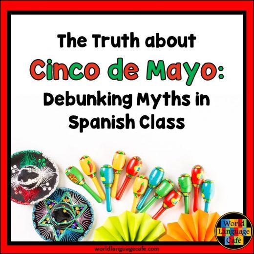 Cinco de Mayo Lesson Plans, Ideas, Activites, for Spanish Class, The Truth about Cinco de Mayo