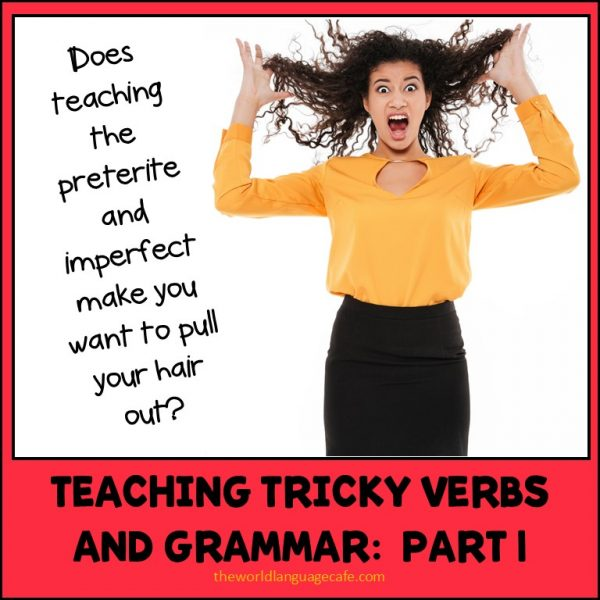 How to Teach French, Spanish Preterite vs. Imperfect Spanish Lessons