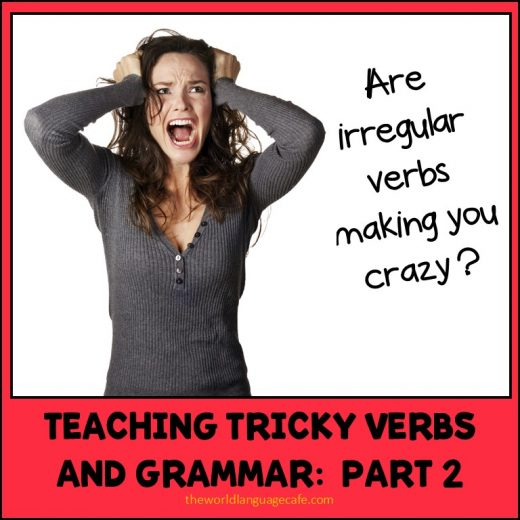 How to Teach Irregular Verbs and Tricky Grammar, French, Spanish