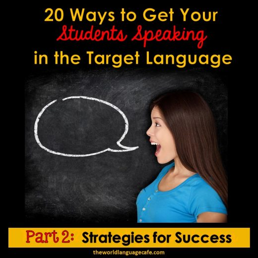 20 Strategies, Tips to Get Your Students Speaking in the Target Language, Comprehensible Input