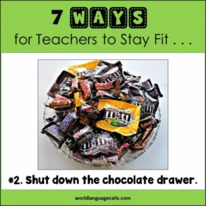 How Teachers Stay Fit without Exercising, No More Chocolate
