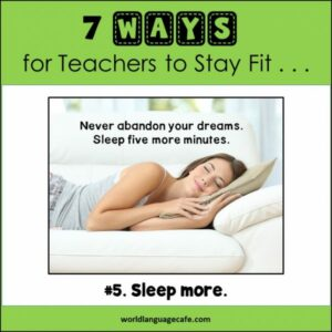 How Teachers Stay Fit without Exercising, Get More Sleep