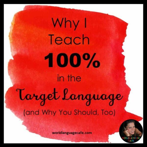 90% target language 100% target language, comprehensible input