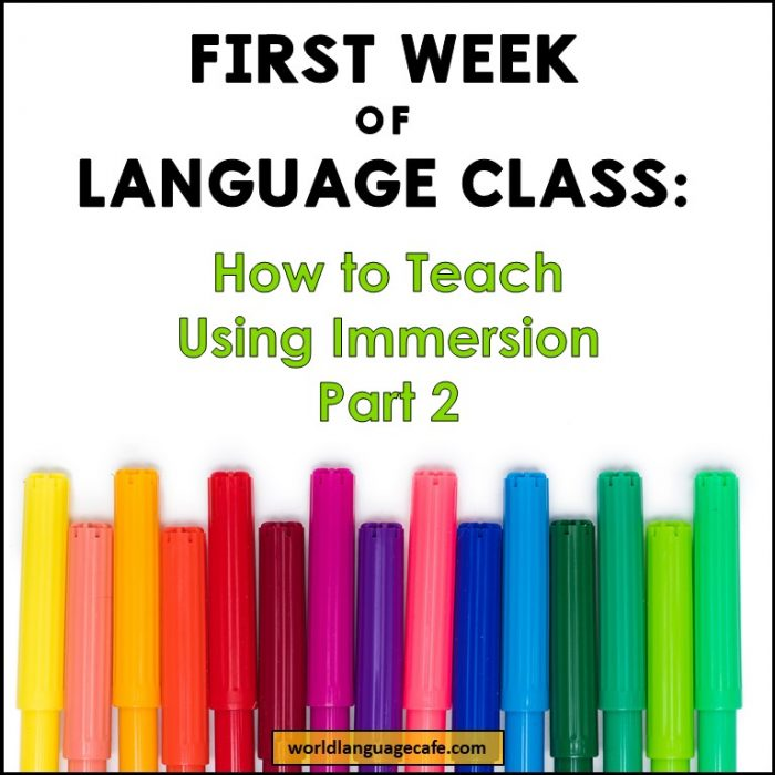 What to Teach on the First Day of Spanish Class, French Class, How to Teach Immersion