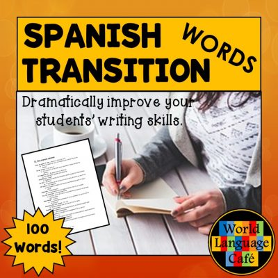 Spanish Transition Words to improve writing in your Spanish class