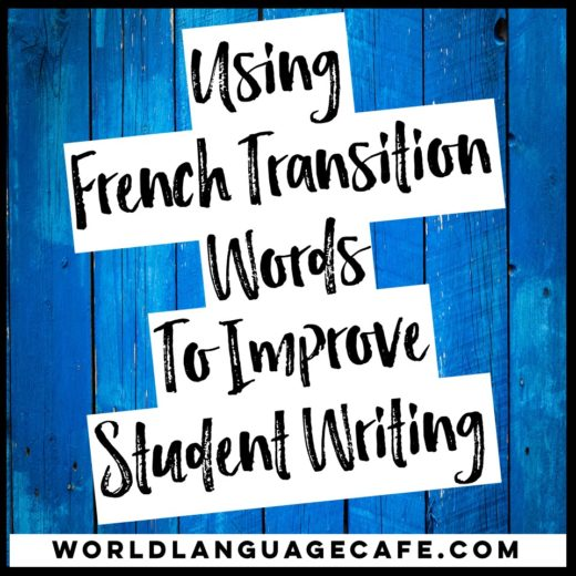 Using French Transition Words to Improve Student Writing